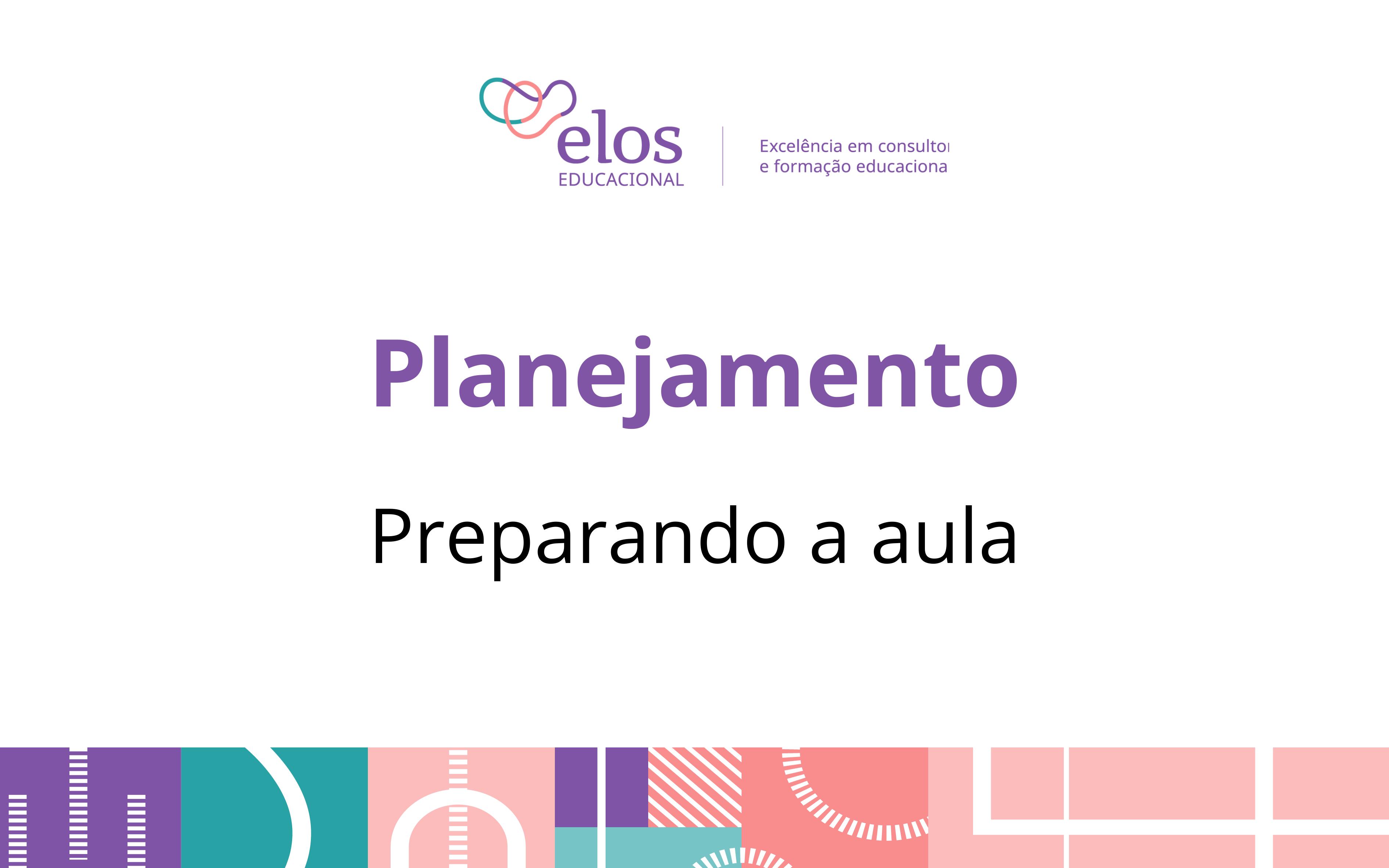 Planejamento: preparando a aula