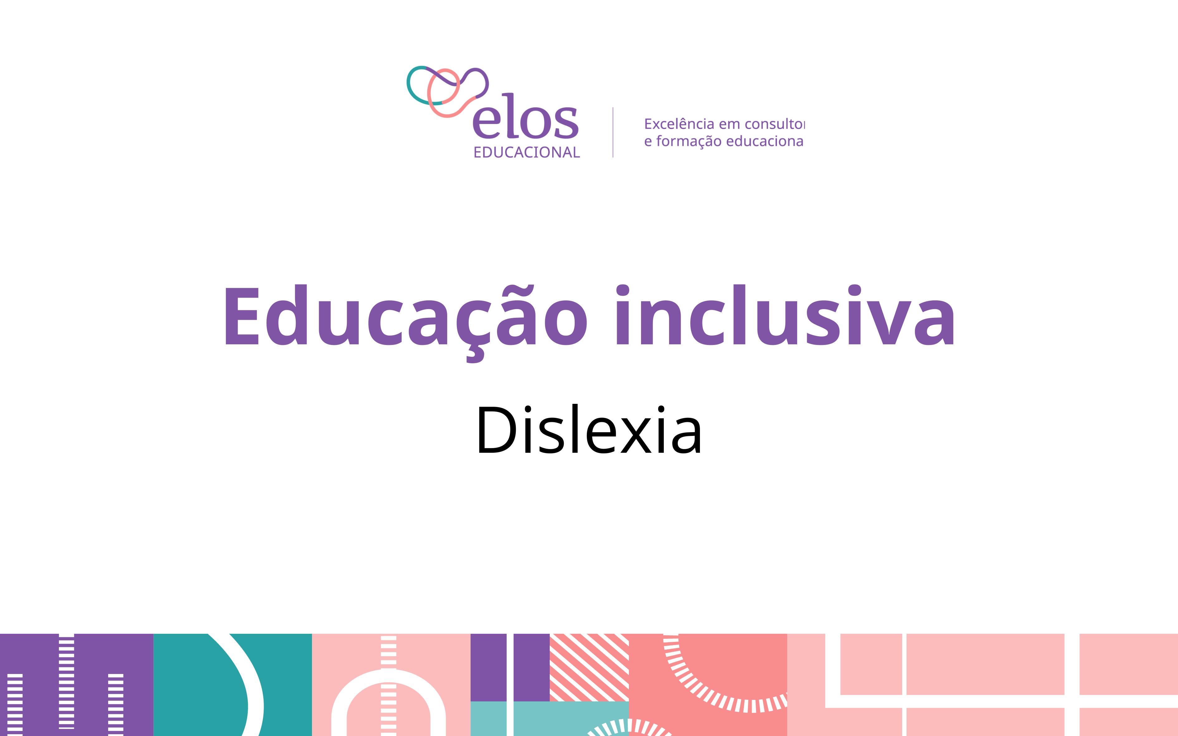 Educação inclusiva: Dislexia