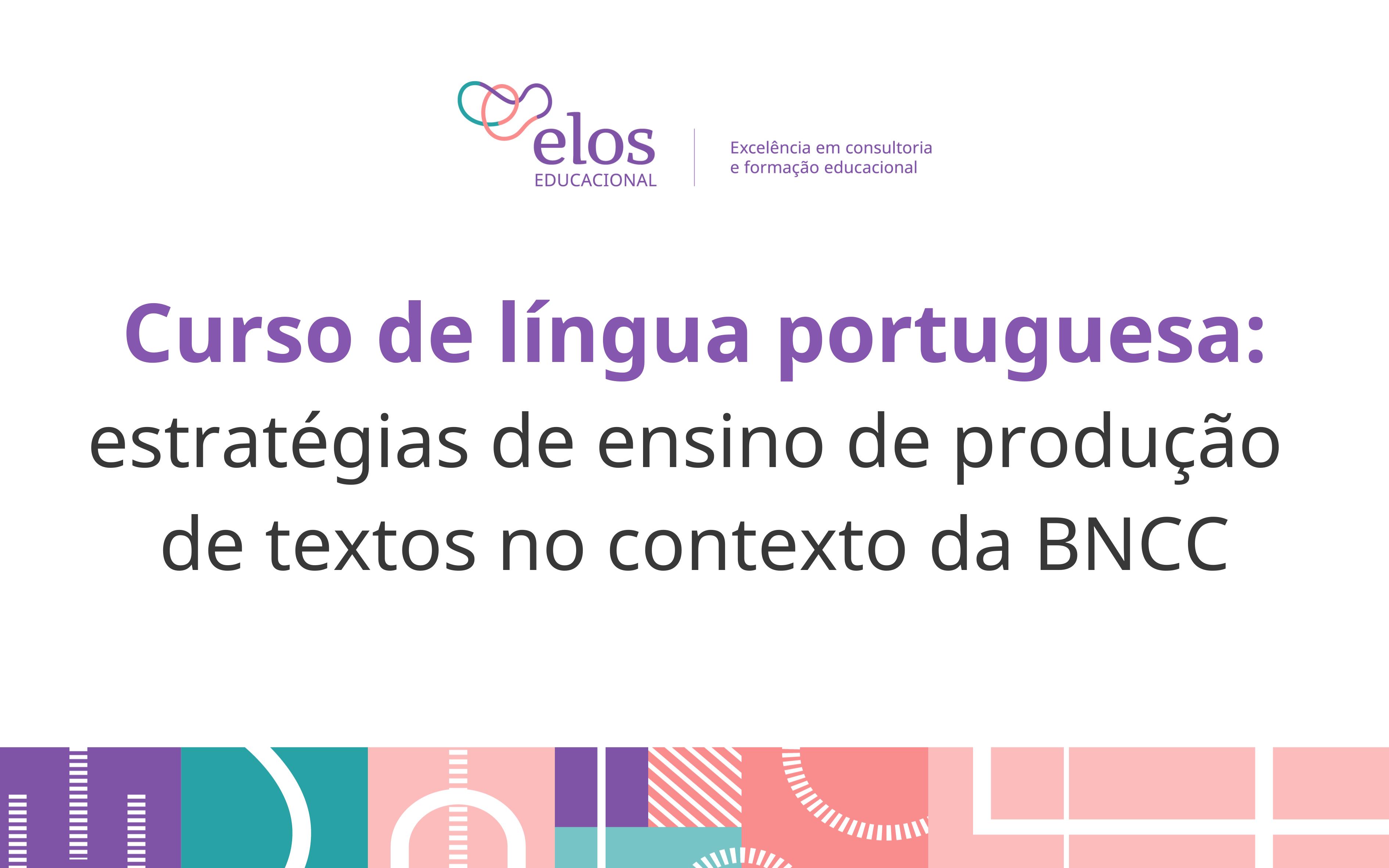 Estratégias de ensino de produção de textos no contexto da BNCC