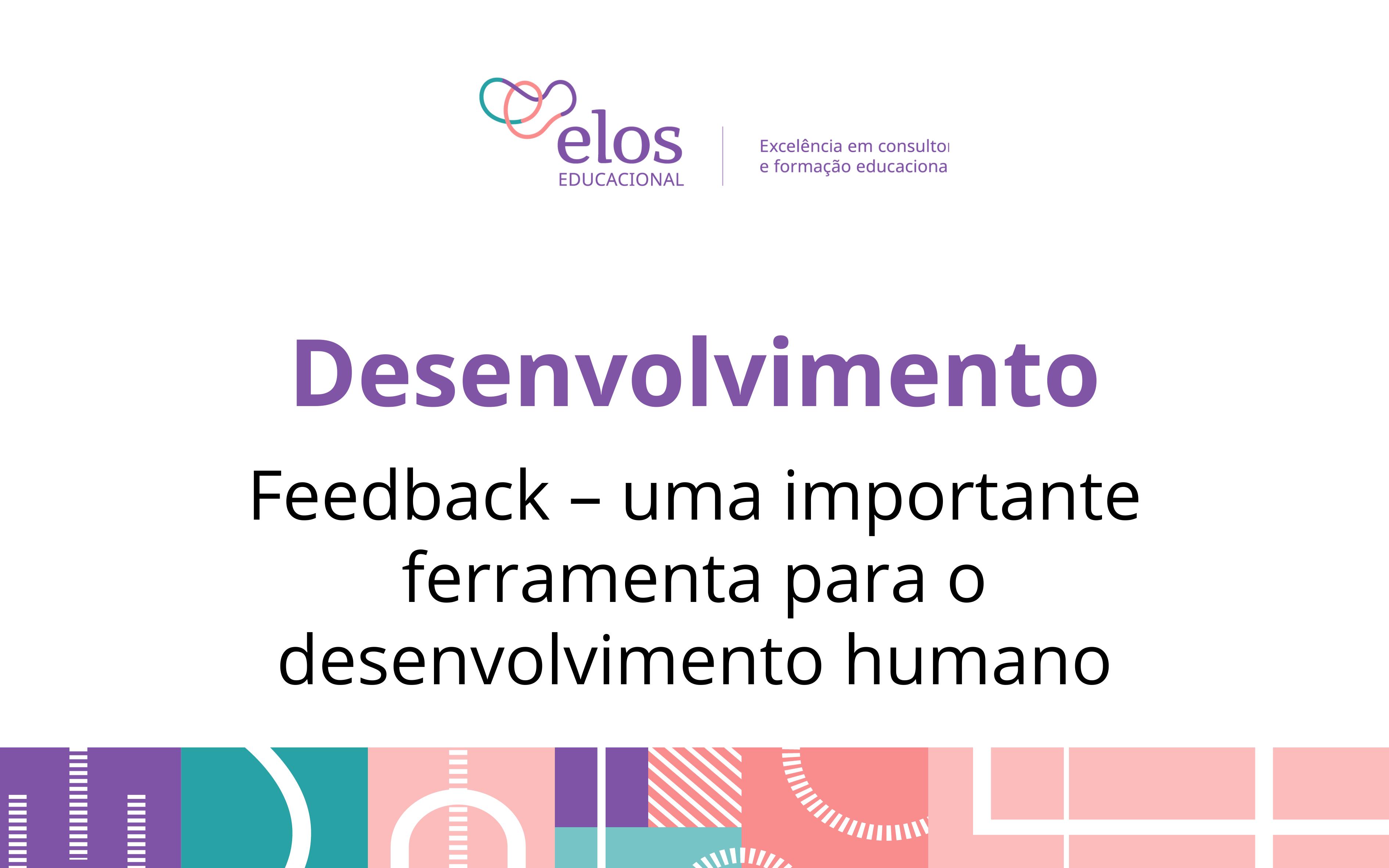 Feedback – uma importante ferramenta para o desenvolvimento humano